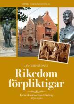 Rikedom Förpliktigar - Kulturdonationernas Göteborg 1850-1920