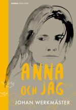 Anna Och Jag - En Berättelse Om Livet, Resorna Och Döden