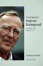 Fenomenet Ingvar Kamprad - En Bok Om Hans Liv