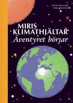 Miris Klimathjältar - Äventyret Börjar