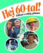 Hej 60-tal! - Bilderna Vi Aldrig Glömmer