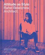Attitude As Style - Rahel Belatchew, Architect