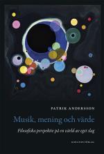 Musik, Mening Och Värde - Filosofiska Perspektiv På En Värld Av Eget Slag