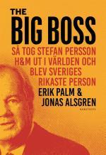 The Big Boss - Så Tog Stefan Persson H&m Ut I Världen Och Blev Sveriges Rikaste Person