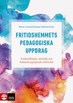 Fritidshemmets Pedagogiska Uppdrag - Undersökande, Estetiska Och Ämnesövergripande Arbetssätt