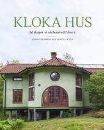 Kloka Hus - Så Skapar Vi Ekohusen Att Leva I