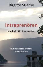 Intraprenören - Nyckeln Till Innovation - Hur Man Leder Kreativa Medarbetare