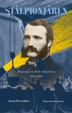 Stålpionjären - Historien Om Pelle Söderberg 1836 - 1881