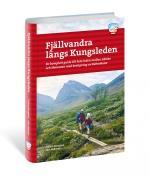 Fjällvandra Längs Kungsleden - En Komplett Guide Till Hela Leden, Från Abisko Till Hemavan Med Bestigning Av Kebnekaise