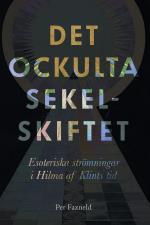 Det Ockulta Sekelskiftet - Esoteriska Strömningar I Hilma Af Klints Tid