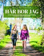 Här Bor Jag - En Reportageresa Från Slott Till Ekohus, Från Miljonprogram Till Fiskeläge - Om Att Vara Hemma I Gävleborgs Län