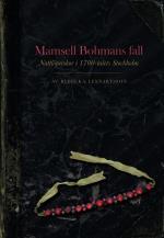Mamsell Bohmans Fall - Nattlöperskor I 1700-talets Stockholm