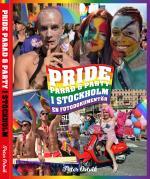 Pride - Parad & Party I Stockholm - En Fotodokumentär