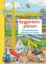 Byggarbetsplatsen - Bland Grävmaskiner, Lyftkranar Och Lastbilar