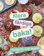 Klara, Färdiga, Baka! - Recept För Unga Bagare