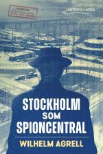 Stockholm Som Spioncentral - Spåren Efter Tre Hemliga Städer