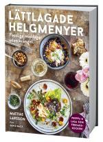 Lättlagade Helgmenyer - Festliga Middagar Utan Krångel