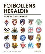 Fotbollens Heraldik - Klubbmärkenas Historia