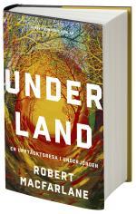 Underland - En Upptäcktsresa I Underjorden