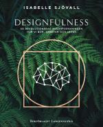 Designfulness - Så Revolutionerar Hjärnforskningen Hur Vi Bor, Arbetar Och Lever