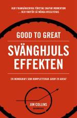 Good To Great- Svänghjulseffekten - Hur Framgångsrika Företag Får Upp Momentum Och Varför Så Många Misslyckas (turning The Flywheel)
