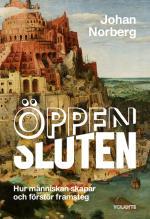 Öppen/sluten - Hur Människan Skapar Och Förstör Framsteg