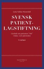 """Svensk Patientlagstiftning - Lärobok Om Patienters """"rätt"""" I Hälso- Och Sjukvården"""