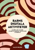Barns Digitala Aktiviteter - Samspel Mellan Barn, Lärare Och Digitala Teknologier I Förskolan