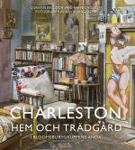 Charleston - Hem Och Trädgård I Bloomsburygruppens Anda