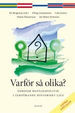 Varför Så Olika? - Nordisk Bostadspolitik I Jämförande Historiskt Ljus