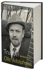 Trubbel - Berättelsen Om Olle Adolphson