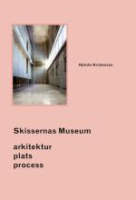 Skissernas Museum - Arkitektur, Plats, Process