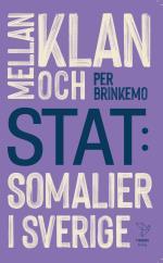 Mellan Klan Och Stat - Somalier I Sverige