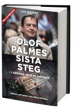 Olof Palmes Sista Steg - I Sällskap Med En Mördare