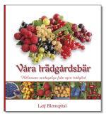 Våra Trädgårdsbär - Hälsosam Vardagslyx Från Egen Trädgård