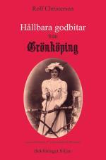 Hållbara Godbitar Från Grönköping - Texter I Urval Från Grönköpings Veckoblad - Huvudsakligen Från 2013-2019