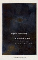 Köra Och Vända - Strindbergs Efterlämnade Papper