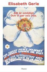 Allt Är Omöjligt Och Vi Ger Oss Inte - Den Stora Fredsresan