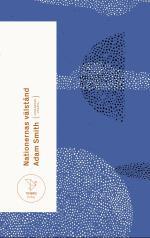 Nationernas Välstånd - En Undersökning Av Dess Natur Och Orsaker (förkortad Utgåva)