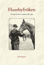 Husebyfröken - En Studie Om Florence Stephens 1881-1979