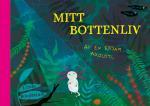 Mitt Bottenliv - Av En Ensam Axolotl