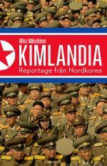 Kimlandia - Reportage Från Nordkorea