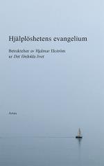 Hjälplöshetens Evangelium - Betraktelser Av Hjalmar Ekström