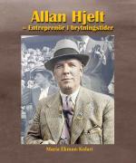 Allan Hjelt - Entreprenör I Brytningstider