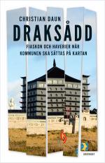 """Draksådd - Om Haverier Och Fiaskon När """"kommunen Ska Sättas På Kartan"""""""