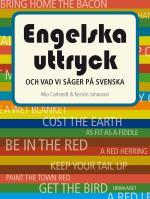 Engelska Uttryck - Och Vad Vi Säger På Svenska
