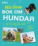 Min Första Bok Om Hundar - Lär Din Valp Eller Vuxna Hund Att Vara Trygg Och Nöjd