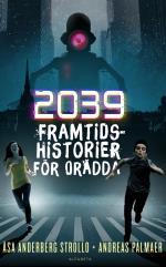 2039 - Framtidshistorier För Orädda