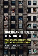 Övervakningens Historia - Från Svarta Kabinett Till Digital Massövervakning
