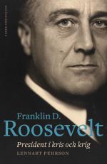 Franklin D. Roosevelt - President I Kris Och Krig